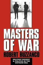 NEW - Masters of War: Military Dissent and Politics in the Vietnam Era