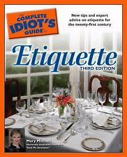 The Complete Idiot's Guide to Etiquette (The Complete Idiot's Guide)