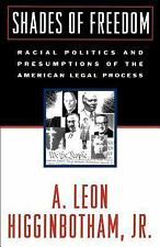 Shades of Freedom: Racial Politics and Presumptions of the American Legal Proces