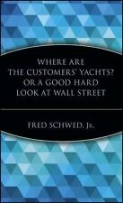 Where Are the Customers' Yachts? Or, A Good Hard Look at Wall Street (-ExLibrary