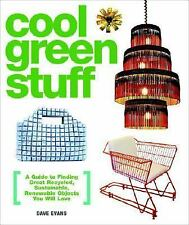Cool Green Stuff: A Guide to Finding Great Recycled, Sustainable, Renewable Obje