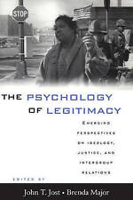 The Psychology of Legitimacy: Emerging Perspectives on Ideology, Justice, and...