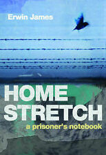 The Home Stretch: From Prison to Parole by Erwin James (Paperback, 2005)