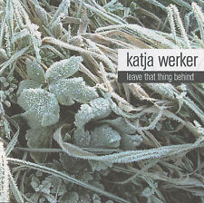 Katja Maria Werker - leave that thing behind CD ( 10 Track ) 2006