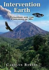 Intervention Earth : Lysander and the Children of Mu by Carolyn Burell (2014,...