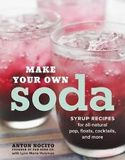 New Make Your Own Soda Syrup Recipes for All-Natural Pop, Floats, Cocktails,...