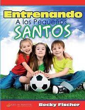 Entrenando a Los Pequeños Santos by Becky Fischer (2016, Paperback)