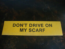 Doctor Who---Bumper Sticker---Don't Drive On My Scarf---11x3---Very Hard To Find