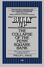 Belly Up: The Collapse of the Penn Square Bank Zweig, Phillip L. Paperback