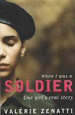 When I Was a Soldier: One Girl's True Story by Valerie Zenatti New Book