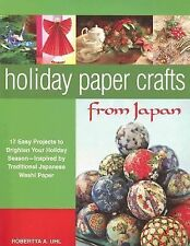 Holiday Paper Crafts from Japan: 17 Easy Projects to Brighten Your Holiday Seaso