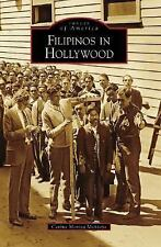 Filipinos in Hollywood (Images of America: California), Montoya, Carina Monica,