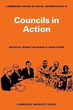 Cambridge Papers in Social Anthropology Ser.: Councils in Action 6 (2009,...