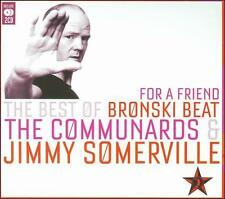 For a Friend: The Best of Bronski Beat, The Communards & Jimmy Somerville by...
