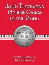 John Thompson's Modern Course for the Piano: The First Grade 1 Book (Music Book)