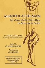 Manipulated Man: The Power of Man over Man, its Risks and its Limits (-ExLibrary