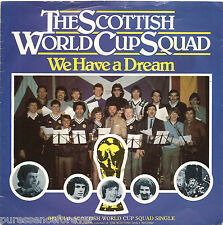 "THE SCOTTISH WORLD CUP SQUAD 1982 - We Have A Dream (UK 2 Tk 1982 7"" Single PS)"