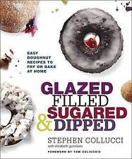 GLAZED, FILLED, SUGARED and DIPPED: Easy Doughnut Recipes to Fry or Bake at Home