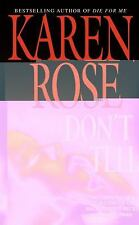 Don't Tell Rose, Karen Mass Market Paperback
