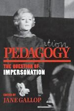 Theories of Contemporary Culture Ser.: Pedagogy : The Question of...