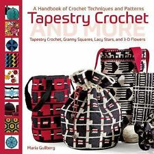 Tapestry Crochet and More A Handbook of Crochet Techniques and Patterns Gullberg