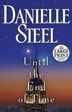 Until the End of Time by Danielle Steel (2013, Paperback, Large Type)