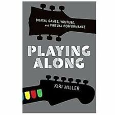 Oxford Music/Media Ser.: Playing Along : Digital Games, YouTube, and Virtual...