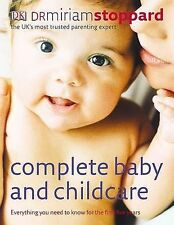 Complete Baby and Childcare: Everything You Need to Know for the First Five Year