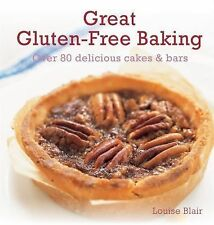 Great Gluten-Free Baking : Over 80 Delicious Cakes and Bars by Louise Blair...