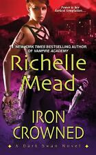 Dark Swan: Iron Crowned by Richelle Mead (2011, Paperback)