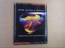 Peter Layton and Friends: Celebrating London Glassblowing, , Very Good