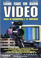 C. Carlizia M. Forchino COME FARE UN BUON VIDEO CORSO DI VIDEORIPRESA MONTAGGIO