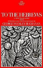 To the Hebrews (The Anchor Bible, Vol. 36) George Wesley Buchanan Hardcover