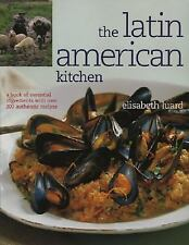 The Latin American Kitchen: A Book of Essential Ingredients with over 200 Authen