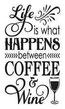 Primitive STENCIL**Life is what happens Coffee Wine**12x20 for Signs Fabric