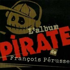Francois Perusse, L'Album Pirate 2007 CD BRAND NEW at Musica Monette from Canada