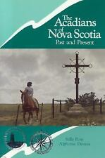 THE ACADIANS OF NOVA SCOTIA - Past and Present by Ross, Sally; Deveau, Alphonse