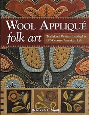 Wool Appliqué Folk Art : Traditional Projects Inspired by 19th-Century American