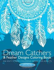 Dream Catchers & Feather Designs Coloring Book: An Anti by Activibooks Paperback