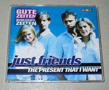 "Gute Zeiten Schlechte Zeiten Just Friends "" The present that i want """