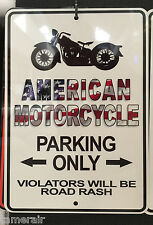 AMERICAN MOTORCYCLE PARKING ONLY SIGN 8X12 Made in USA