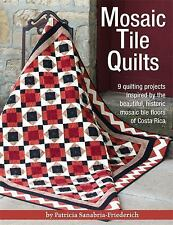 Mosaic Tile Quilts-9 quilting projects inspired by the beautiful, historic mosai