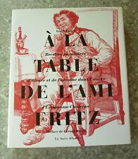 ENGEL A la table de l'Ami Fritz : Recettes populaires d'Alsace et de Lorraine