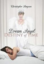 Dream Angel Destiny of Time Simpson, Christopher Very Good Book
