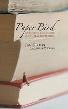 Paper Bird : An English Childhood of the Great Depression by Jan Truss (2016,...