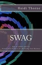 SWAG: How to Choose and Use Promotional Products for Marketing Your Business...