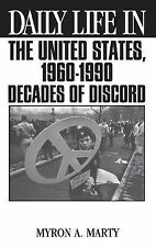 Daily Life in the United States, 1960-1990: Decades of Discord (The Greenwood Pr