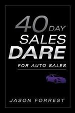40-Day Sales Dare for Auto Sales by Jason Forrest (2013, Paperback)