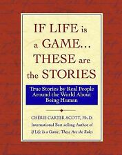 If Life Is a Game...These Are The Stories: True Stories by Real People Around th