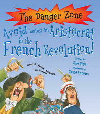 Avoid Being an Aristocrat in the French Revolution! (Danger Zone),Jim Pipe,New B